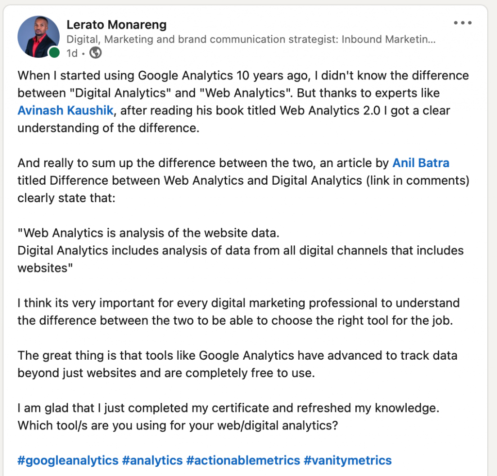 an example of a post about Google Analytics where I tagged Google's Digital marketing Evangelist, Avinash Kaushik andAnil Batrawho is a digital analytics expert. Anil Batra liked and commented on the post.