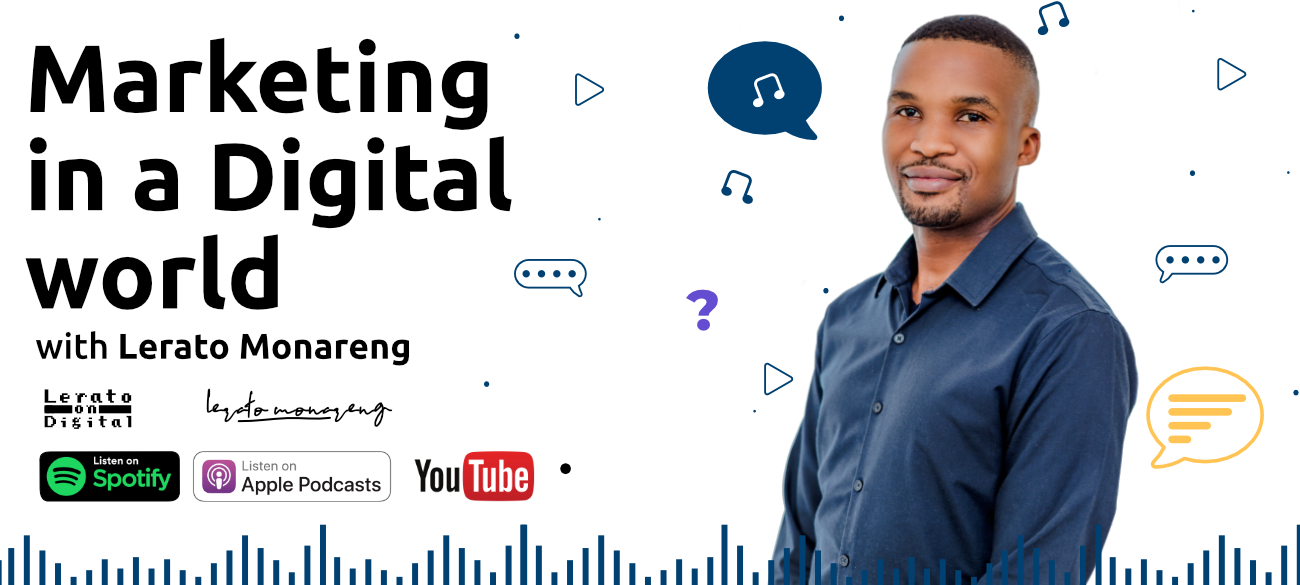 Marketing in a digital world with Lerato Monareng podcast